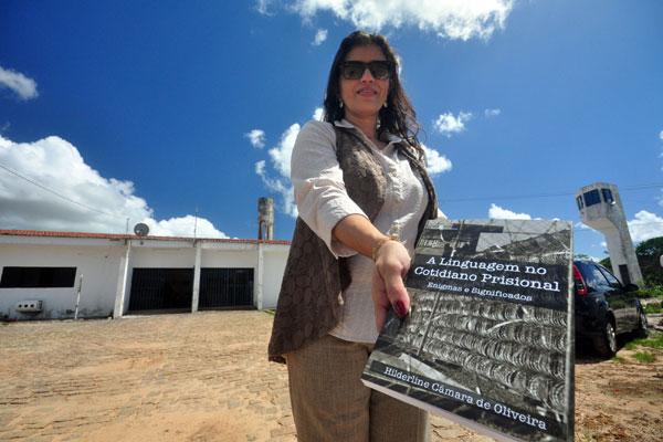 Hilderline Oliveira trabalhou 15 anos no sistema penitenciário