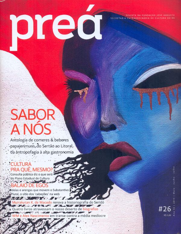 A 26ª Preá apresenta a seção Retratos Potiguares, além de um bate-papo noite adentro com Woden Madruga e Alex Nascimento