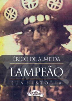 Lampeão: Sua História, de Érico de Almeida
