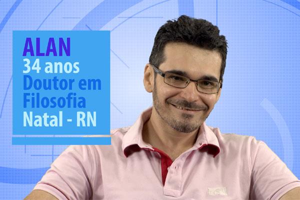 Alan é doutor em Filosofia, casado, pai de dois filhos e viciado em jogos eletrônicos