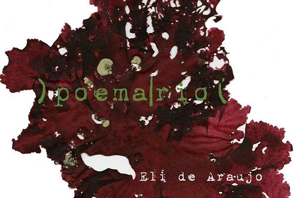"""ELI DE ARAÚJO, """"Poema-rio"""" (2016, Sol Negro, 532 páginas)"""