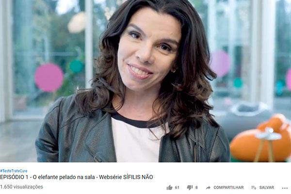 Entre as peças publicitárias da campanha Sífilis Não estão vídeos de uma webserie no Youtube