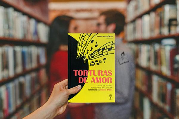 """""""Torturas de Amor"""" reúne 12 narrativas inéditas de escritores como Bráulio Tavares e Astier Basílio, a partir de canções bregas"""