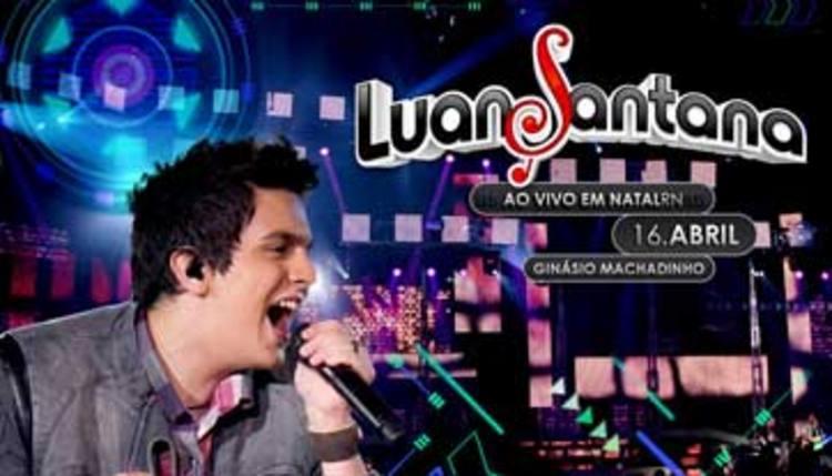 Flyer de divulgação do show de Luan Santana em Natal